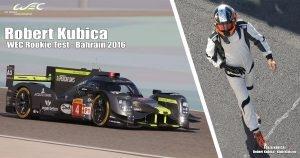 Robert Kubica testuje w Bahrajnie LMP1 - WEC Rookie Tests