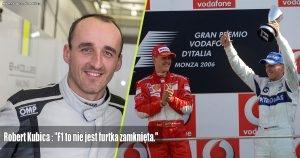 """Robert Kubica : """"F1 to nie jest furtka zamknięta."""""""
