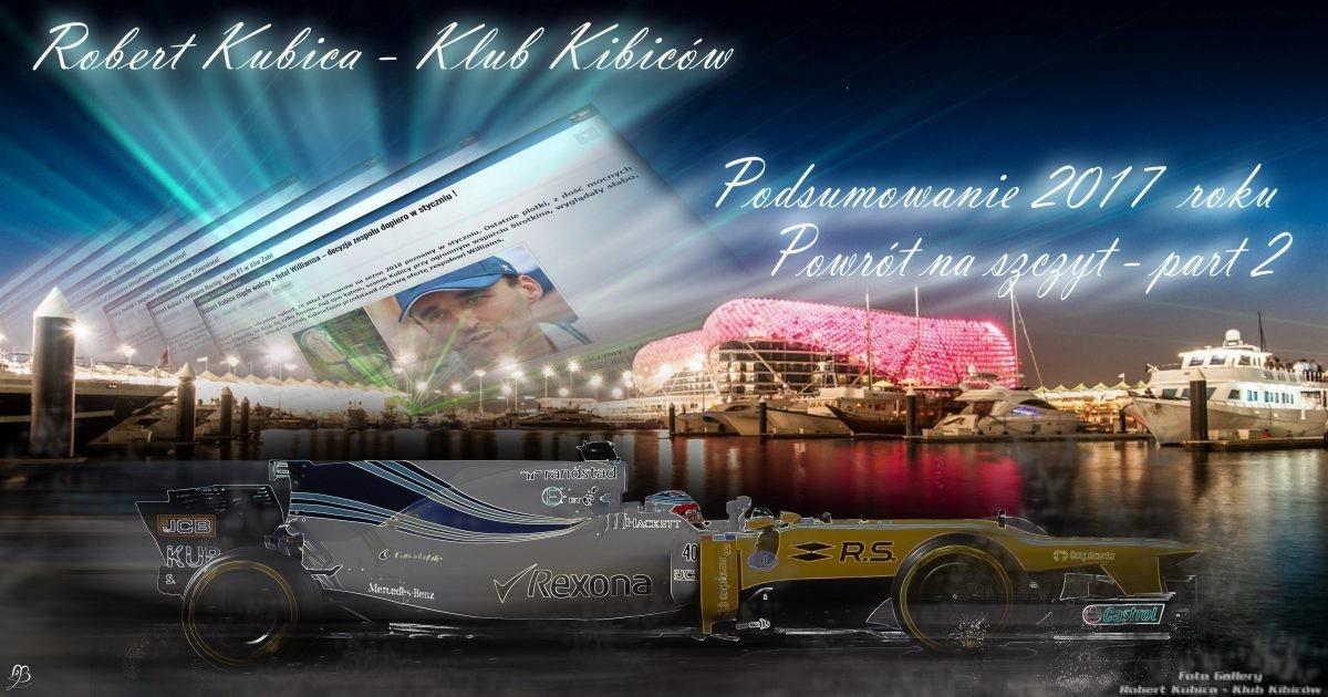 Robert Kubica – Klub Kibiców: Podsumowanie 2017 – Powrót na szczyt. Część 2