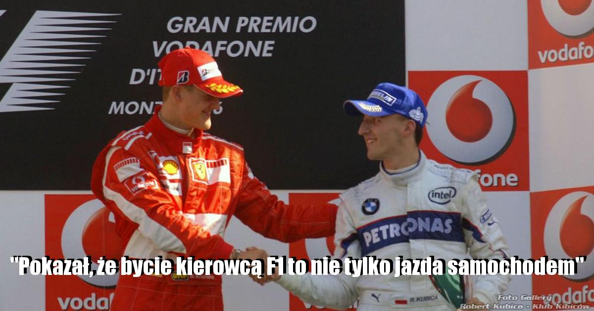 """Kubica o Schumacherze : """"Pokazał, że bycie kierowcą F1 to nie tylko jazda samochodem"""""""