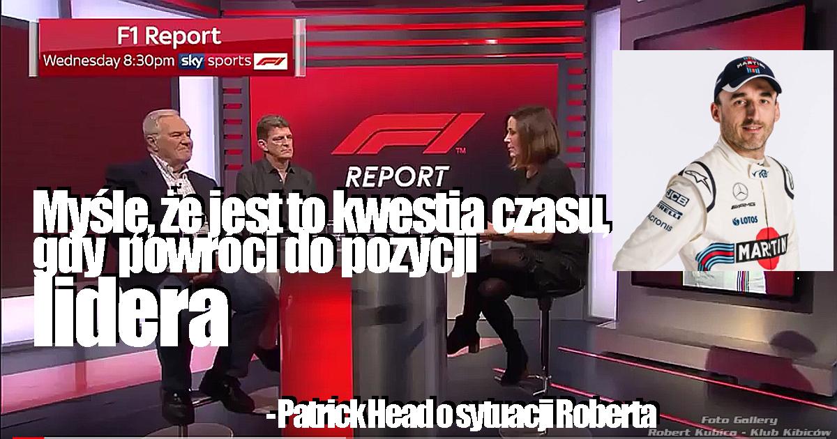 Head : To nie tak, że Kubica był szybszy i teraz to on pojedzie...