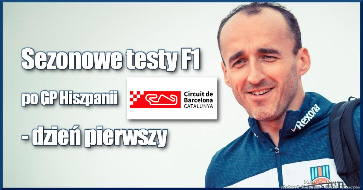 Sezonowe testy F1 po GP Hiszpanii - dzień pierwszy